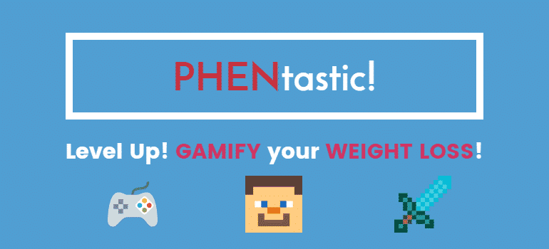 PHENtastic! Gamify your weight loss!
