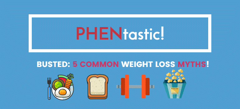 PHENtastic! 5 common myths!