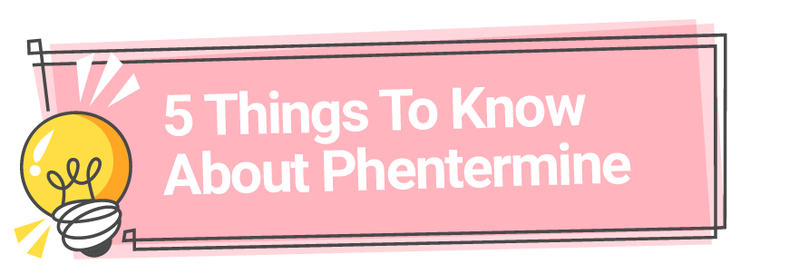 5 Things To Know About Phentermine
